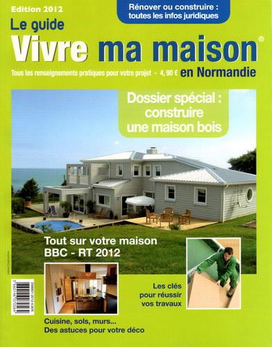 Vivre ma maison en Normandie - Guide 2012